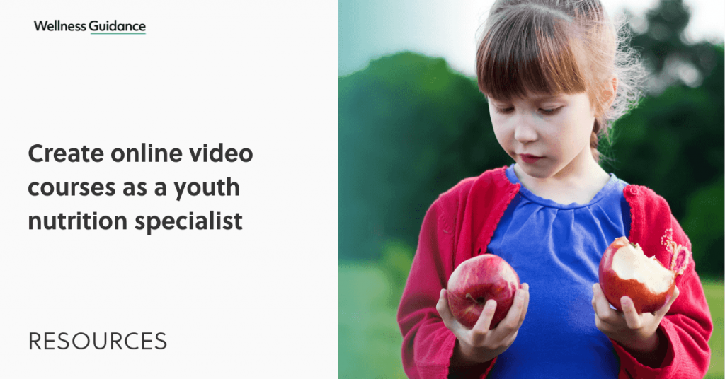 Create online video courses as a youth nutrition specialist