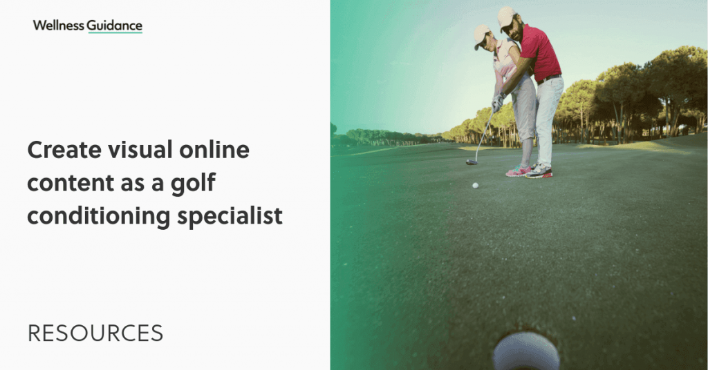 Create Visual Online Content as a Golf Conditioning Specialist