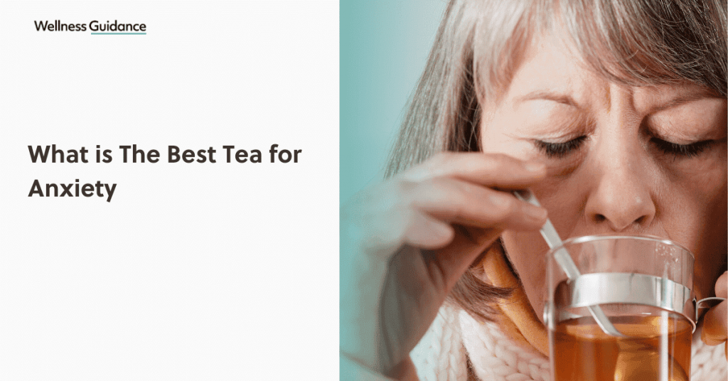 what-is-the-9-best-tea-for-anxiety